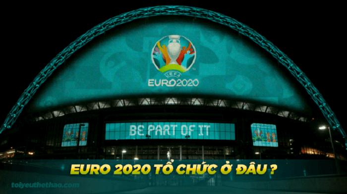 Euro 2020 sẽ được tổ chức tại một số quốc gia ở Châu Âu